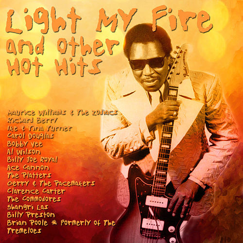 Play & Download Light My Fire and other Hot Hits by Various Artists | Napster