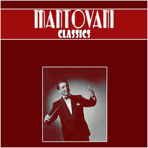 Play & Download Mantovani Classics by Mantovani | Napster