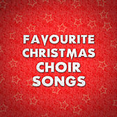 Favourite Christmas Choir Songs by Various Artists