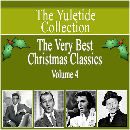 Yuletide Collection - The Very Best Christmas Classics - Vol 4 by Various Artists