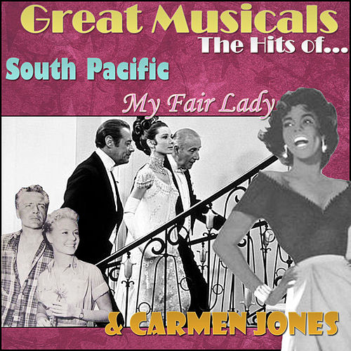 Play & Download Great Musicals: The Hits of South Pacific, Carmen Jones, and My Fair Lady by Various Artists | Napster