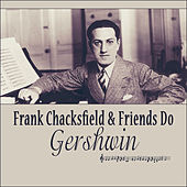 Play & Download Frank Chacksfield & Friends Do Gershwin by Various Artists | Napster