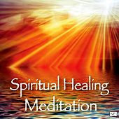 Spiritual Healing Meditation by Spiritual Healing Meditation