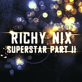 Superstar (Part 2) - Single by Richy Nix