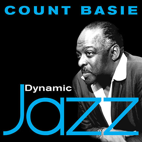 Play & Download Dynamic Jazz - Count Basie by Various Artists | Napster