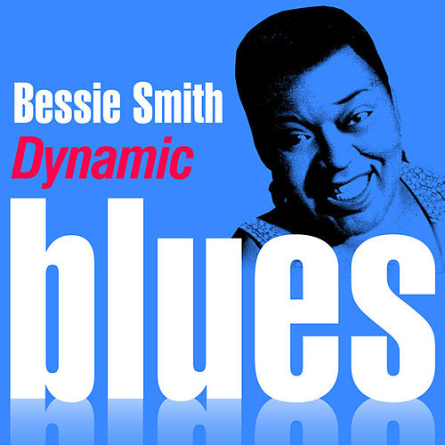 Play & Download Dynamic Blues - Bessie Smith : 50 Essential Tracks by Bessie Smith | Napster