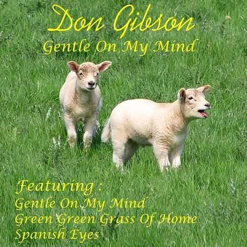 Gentle On My Mind by Don Gibson