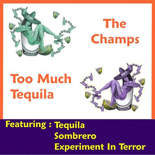 Too Much Tequila by The Champs