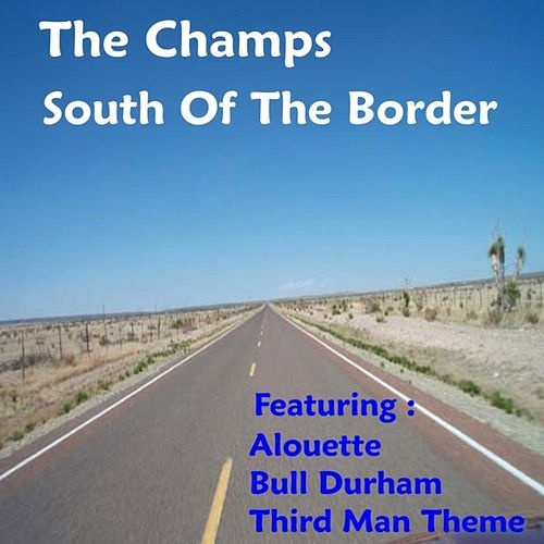 Play & Download South of the Border by The Champs | Napster