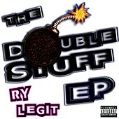 The Double Stuff EP by Ry Legit