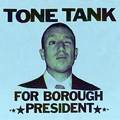 Tone Tank For Borough President (prod. By JAH-C) - Single by Tone Tank
