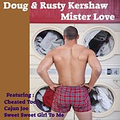 Play & Download Mister Love by Doug Kershaw | Napster