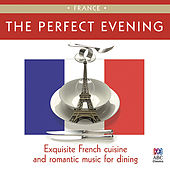 Play & Download The Perfect Evening: France by Various Artists | Napster