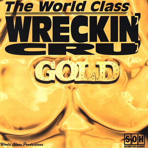 Gold by World Class Wreckin' Cru