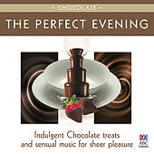 The Perfect Evening: Chocolate by Various Artists