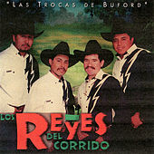Play & Download Las Trocas de Buford by Los Reyes Del Corrido | Napster