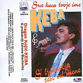 Play & Download Srce Kuca Tvoje Ime by Dragan Kojic Keba | Napster
