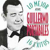 Lo Mejor de Guillermo Potables - 16 Exitos by Guillermo Portables