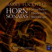 Moscheles, Hindemith & Rheinberger: Horn Sonatas by Barry Tuckwell