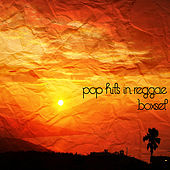 Play & Download Pop Hits In Reggae Box Set by Various Artists | Napster
