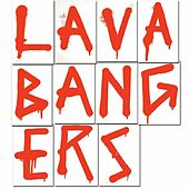 Play & Download Lava Bangers by Lazerbeak | Napster