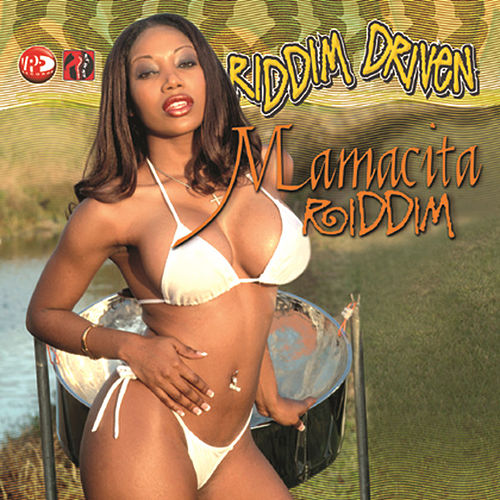 Play & Download Riddim Driven: Mamacita by Various Artists | Napster
