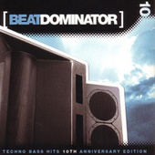 Techo Bass Hits: 10th Anniversary Edition by Beat Dominator