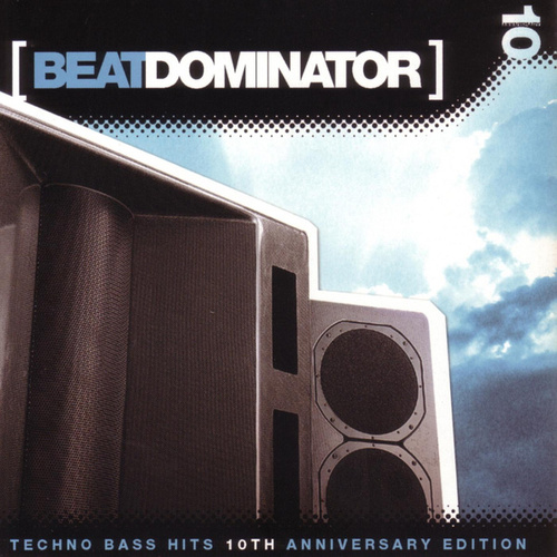 Play & Download Techo Bass Hits: 10th Anniversary Edition by Beat Dominator | Napster