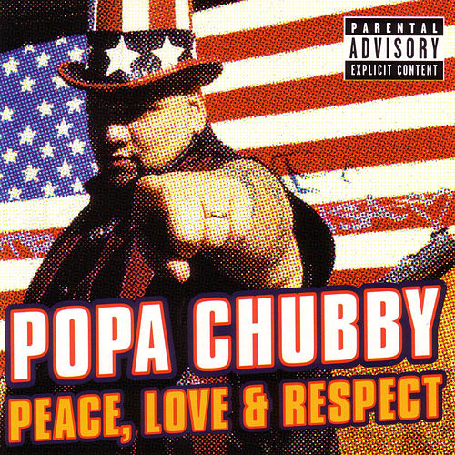 Play & Download Peace, Love & Respect by Popa Chubby | Napster