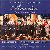 Play & Download America The Beautiful by Bill & Gloria Gaither | Napster