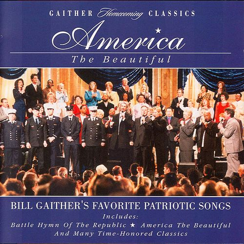 America The Beautiful by Bill & Gloria Gaither