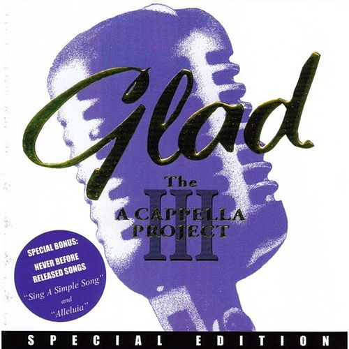 Play & Download Acappella Project III by Glad | Napster