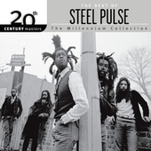 Play & Download 20th Century Masters: The Millennium... by Steel Pulse | Napster