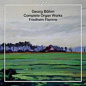 Bohm: Complete Organ Works by Friedhelm Flamme