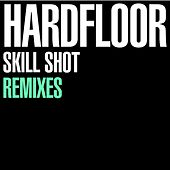 Play & Download Skill Shot Remixes by Hardfloor | Napster
