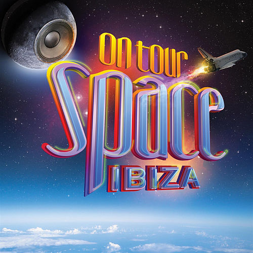 Space Ibiza on Tour by Various Artists