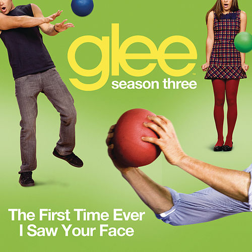 Play & Download The First Time Ever I Saw Your Face (Glee Cast Version) by Glee Cast | Napster