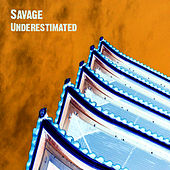 Play & Download Underestimated by Savage | Napster