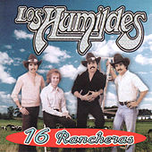 Play & Download 16 Rancheras by Los Humildes | Napster