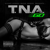 Play & Download Go by TNA | Napster