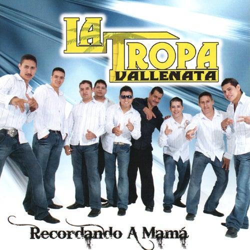Play & Download Recordando A Mama by La Tropa Vallenata | Napster