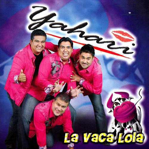 Play & Download La Vaca Lola by Yahari | Napster
