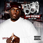 No Time To Lay Off by Chalie Boy