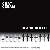 Play & Download Black Coffee by Curt Cream | Napster