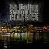 Play & Download 55 Italian Smooth Jazz Classics by Various Artists | Napster