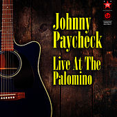 Live at the Palomino by Johnny Paycheck