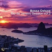 Play & Download Bossa Deluxe: Rio De Janeiro Session, Vol. 2 by Various Artists | Napster
