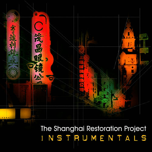Instrumentals by The Shanghai Restoration Project