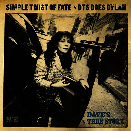 Simple Twist Of Fate: DTS Does Dylan by Dave's True Story