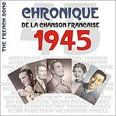 The French Song / Chronique De La Chanson Française - 1945, Vol.22 by Various Artists